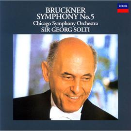 サー・ゲオルク・ショルティ - ブルックナー:交響曲第5番