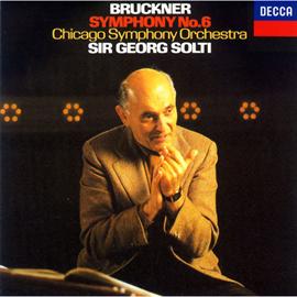 サー・ゲオルク・ショルティ - ブルックナー:交響曲第6番