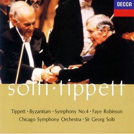 サー・ゲオルグ・ショルティ - ティペット:ビザンティウム/交響曲第4番、他