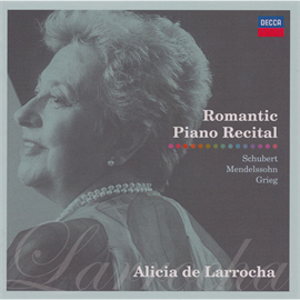 アリシア・デ・ラローチャ - ロマンティック・ピアノ・リサイタル