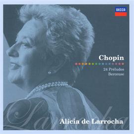 アリシア・デ・ラローチャ - ショパン:24の前奏曲|子守歌