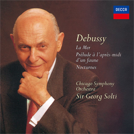 サー・ゲオルグ・ショルティ - ドビュッシー:夜想曲、交響詩《海》、牧神の午後への前奏曲