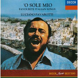 ルチアーノ・パヴァロッティ - オ・ソレ・ミオ~イタリア民謡集