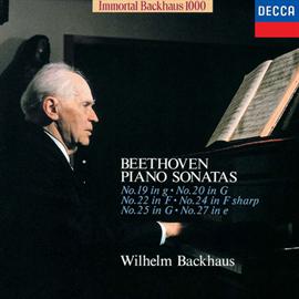 ヴィルヘルム・バックハウス - ベートーヴェン:ピアノ・ソナタ 第19・20・22・24・25・27番