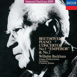 ヴィルヘルム・バックハウス - ベートーヴェン:ピアノ協奏曲 第2・5番《皇帝》