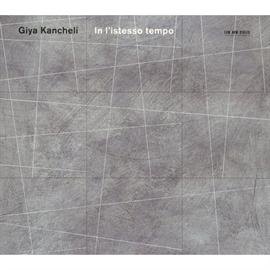 ギドン・クレーメル - カンチェーリ:イン・リステッソ・テンポ