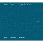 鐘の谷~ラヴェル、武満、メシアン:ピアノ作品集