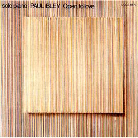 ポール・ブレイ - オープン、トゥ・ラヴ