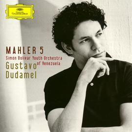 グスターボ・ドゥダメル - マーラー:交響曲 第5番 嬰ハ短調