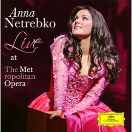 アンナ・ネトレプコ - アンナ・ネトレプコ-メトロポリタン歌劇場ライヴ