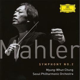 チョン・ミョンフン - マーラー:交響曲第2番《復活》