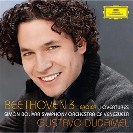 グスターボ・ドゥダメル - ベートーヴェン:交響曲第3番《英雄》、序曲