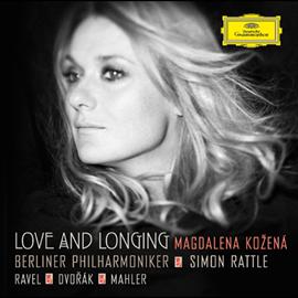 マグダレナ・コジェナー - 愛と憧れ -ラヴェル、ドヴォルザーク、マーラー管弦楽伴奏歌曲集