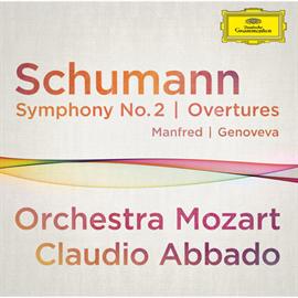 クラウディオ・アバド - シューマン:交響曲第2番、歌劇《ゲノフェーファ》序曲、劇付随音楽《マンフレッド》序曲