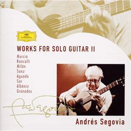 アンドレス・セゴビア - ソロ・ギターのための作品集 Ⅱ