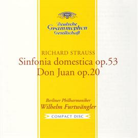 ヴィルヘルム・フルトヴェングラー - R.シュトラウス:家庭交響曲、交響詩《ドン・ファン》