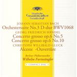 J.S.バッハ:管弦楽組曲第3番/ヘンデル:合奏協奏曲 作品6の5&10、他