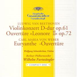 ヴィルヘルム・フルトヴェングラー - ベートーヴェン:ヴァイオリン協奏曲、レオノーレ序曲、他