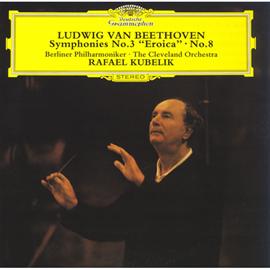 ラファエル・クーベリック - ベートーヴェン:交響曲 第3番《英雄》&第8番