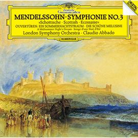 クラウディオ・アバド - メンデルスゾーン:交響曲第3番《スコットランド》、序曲《真夏の夜の夢》、序曲《美しいメルジーネの物語