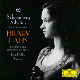 ヒラリー・ハーン - シベリウス&シェーンベルク:ヴァイオリン協奏曲