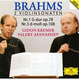 ギドン・クレーメル - ブラームス:ヴァイオリン・ソナタ第1番《雨の歌》、第3番