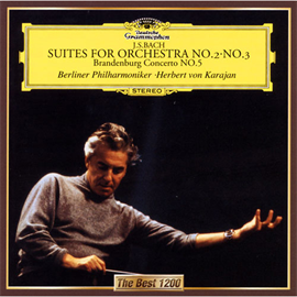 ヘルベルト・フォン・カラヤン -  J.S.バッハ:管弦楽組曲第2番&第3番、ブランデンブルク協奏曲第5番