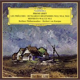 ヘルベルト・フォン・カラヤン - リスト:交響詩《前奏曲》、ハンガリー狂詩曲第2番、第4番&第5番、メフィスト・ワルツ第1番