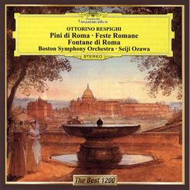 小澤征爾 - レスピーギ:交響詩《ローマの松》、《ローマの祭り》、《ローマの噴水》