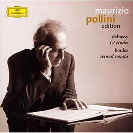 マウリツィオ・ポリーニ - ドビュッシー:12の練習曲、ブーレーズ:第2ソナタ