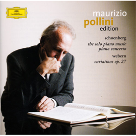 マウリツィオ・ポリーニ - シェーンベルク:ピアノ小品、ピアノ協奏曲、ヴェーベルン:変奏曲作品27