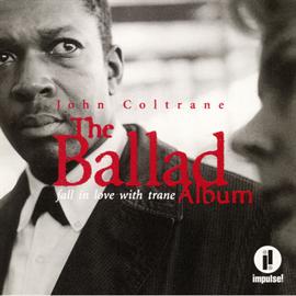 ジョン・コルトレーン - バラード・アルバム~フォール・イン・ラヴ・ウィズ・トレーン