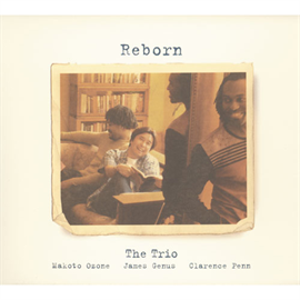 小曽根 真ザ・トリオ - Reborn
