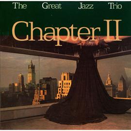 ザ・グレイト・ジャズ・トリオ - チャプター II