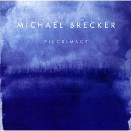 マイケル・ブレッカー - 聖地への旅