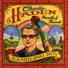 チャーリー・ヘイデン - ファミリー&フレンズ - ランブリング・ボーイ
