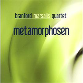 ブランフォード・マルサリス - メタモルフォーゼン