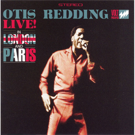 オーティス・レディング - ライヴ・イン・ロンドン&パリ 1967