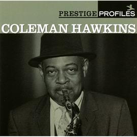 コールマン・ホーキンス - プレスティッジ・プロファイルズ VOL.4