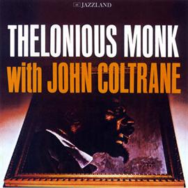 セロニアス・モンク - ウィズ・ジョン・コルトレーン