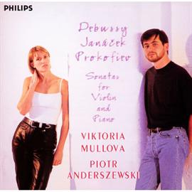 ヴィクトリア・ムローヴァ - ヤナーチェク、プロコフィエフ、ドビュッシー:ヴァイオリン・ソナタ