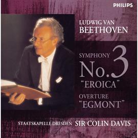 サー・コリン・デイヴィス - ベートーヴェン:交響曲第3番《英雄》、《エグモント》序曲/デイヴィス