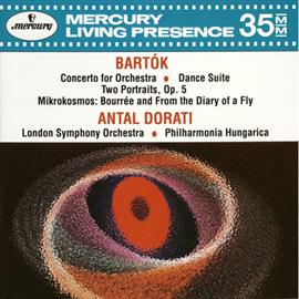 アンタル・ドラティ - バルトーク:管弦楽のための協奏曲、舞踏組曲、他