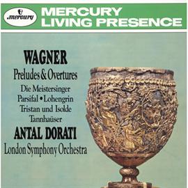 アンタル・ドラティ - ワーグナー:前奏曲と序曲集