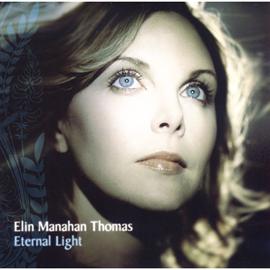 エリン・マナハン・トーマス - エターナル・ライト~永遠の声の輝き