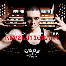 キャメロン・カーペンター - 革命~ミラクル・オルガン・イリュージョン