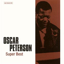 オスカー・ピーターソン - ジャズの巨人たち~スーパー・ベスト