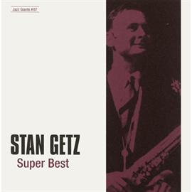スタン・ゲッツ - ジャズの巨人たち~スーパー・ベスト