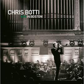 クリス・ボッティ - ライヴ・イン・ボストン~デラックス・エディション