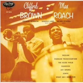 クリフォード・ブラウン - &マックス・ローチ